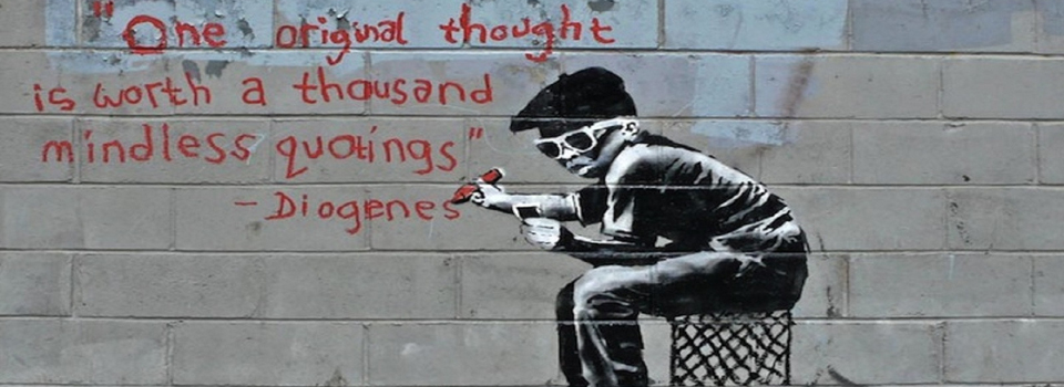"Muurtekening van Banksy met spreuk van Diogenes - ""One original thought is worth a thousand mindless quotings"""
